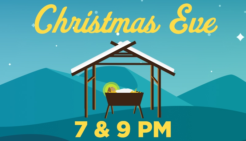 Christmas Eve 7 & 9 PM Service