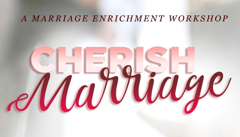 Cherish Marriage Workshop